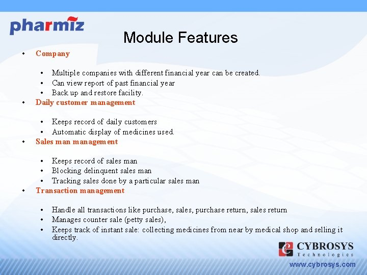 Module Features • Company • • Multiple companies with different financial year can be