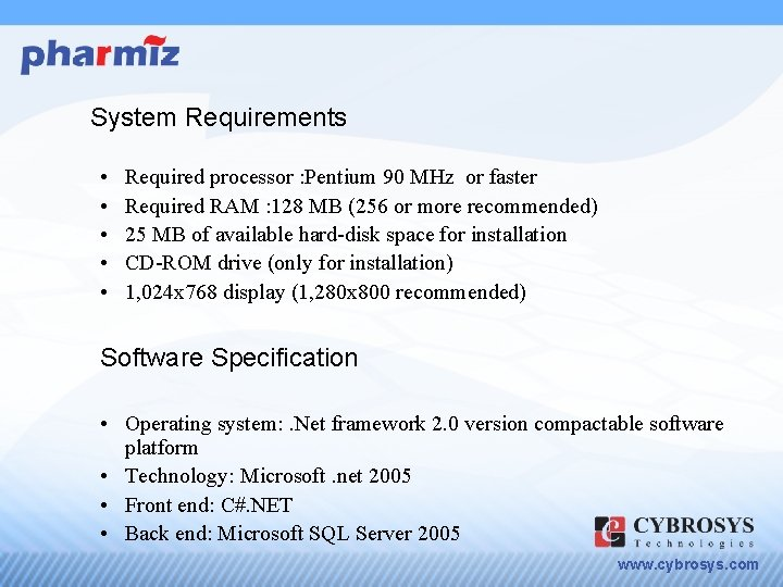 System Requirements • • • Required processor : Pentium 90 MHz or faster Required
