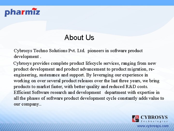 About Us Cybrosys Techno Solutions Pvt. Ltd. pioneers in software product development. Cybrosys provides