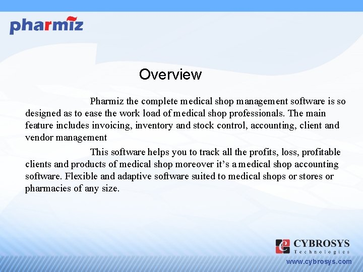 Overview Pharmiz the complete medical shop management software is so designed as to ease