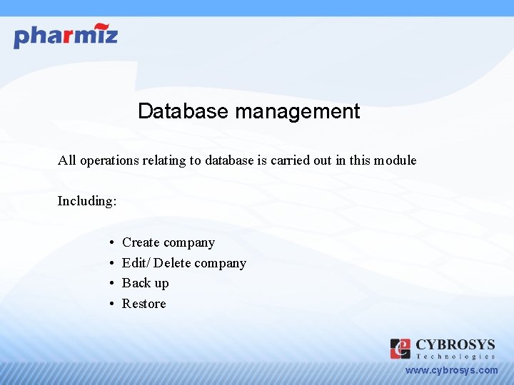 Database management All operations relating to database is carried out in this module Including: