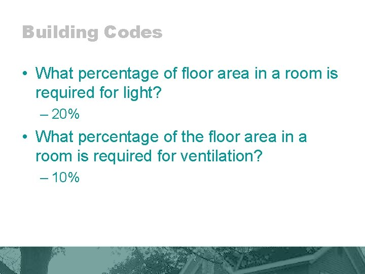 Building Codes • What percentage of floor area in a room is required for