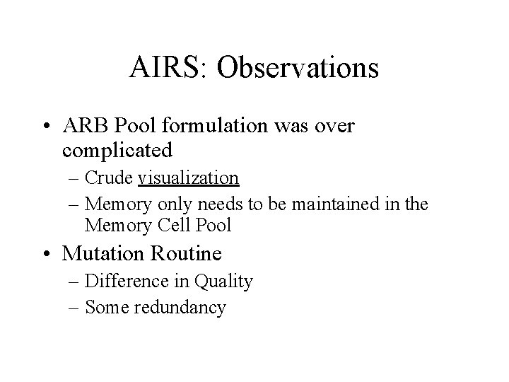 AIRS: Observations • ARB Pool formulation was over complicated – Crude visualization – Memory
