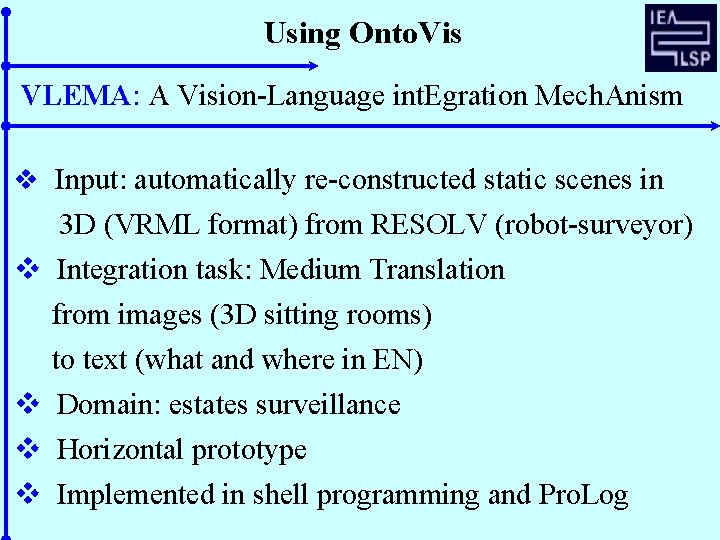 Using Onto. Vis VLEMA: A Vision-Language int. Egration Mech. Anism v Input: automatically re-constructed