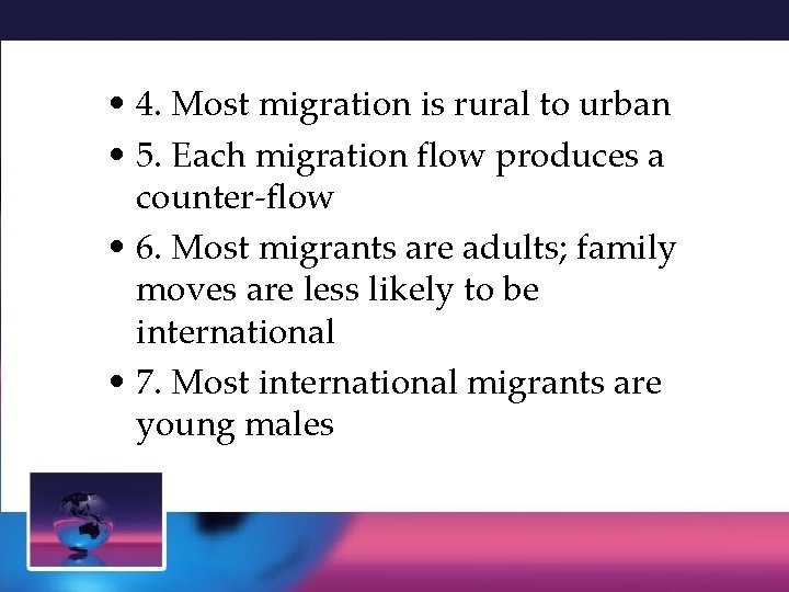 • 4. Most migration is rural to urban • 5. Each migration flow