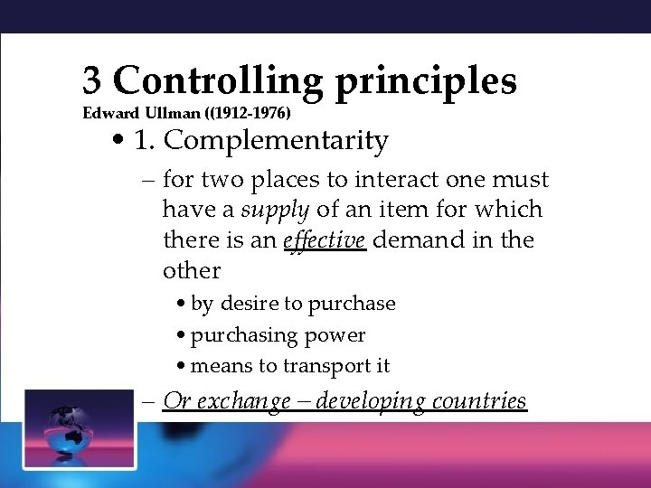 3 Controlling principles Edward Ullman ((1912 -1976) • 1. Complementarity – for two places