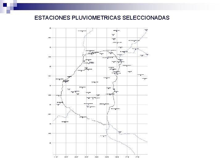ESTACIONES PLUVIOMETRICAS SELECCIONADAS