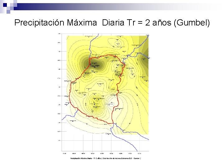 Precipitación Máxima Diaria Tr = 2 años (Gumbel)