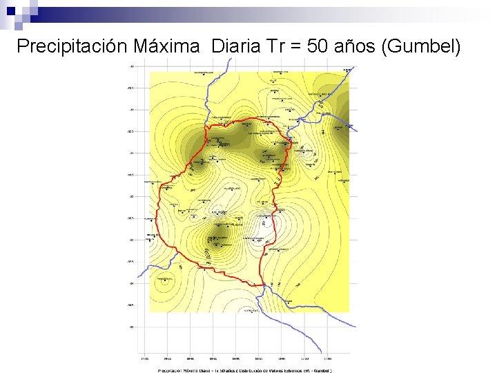 Precipitación Máxima Diaria Tr = 50 años (Gumbel)