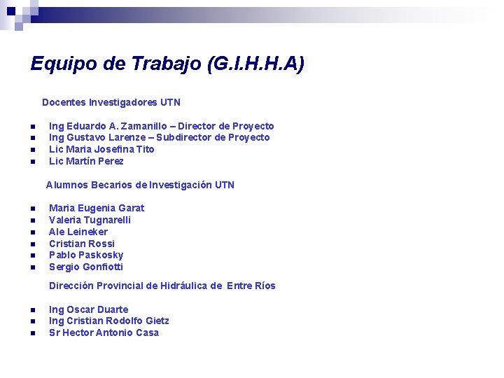 Equipo de Trabajo (G. I. H. H. A) Docentes Investigadores UTN n n Ing