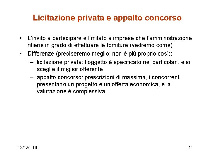 Licitazione privata e appalto concorso • L'invito a partecipare è limitato a imprese che