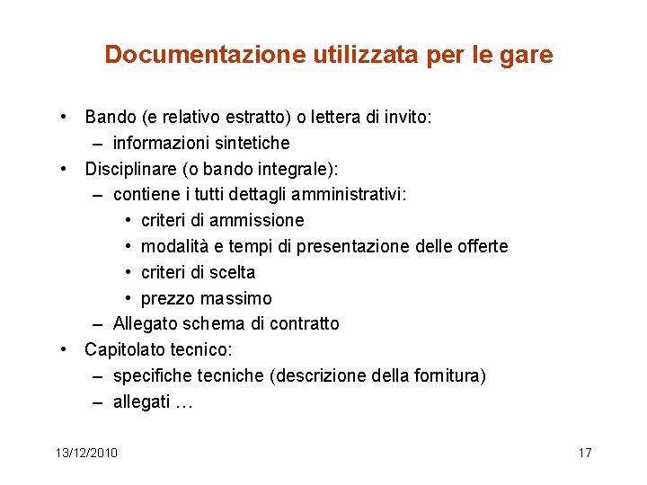 Documentazione utilizzata per le gare • Bando (e relativo estratto) o lettera di invito: