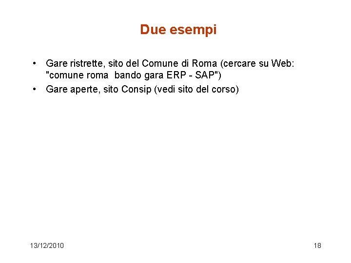 Due esempi • Gare ristrette, sito del Comune di Roma (cercare su Web: