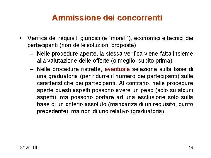 """Ammissione dei concorrenti • Verifica dei requisiti giuridici (e """"morali""""), economici e tecnici dei"""