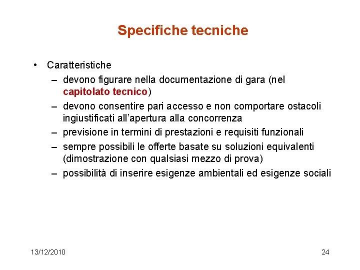 Specifiche tecniche • Caratteristiche – devono figurare nella documentazione di gara (nel capitolato tecnico)