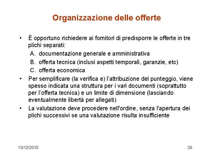 Organizzazione delle offerte • • • È opportuno richiedere ai fornitori di predisporre le