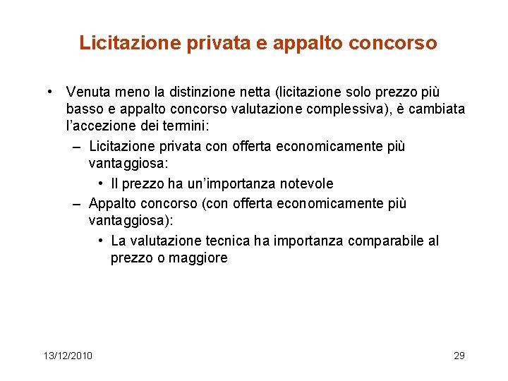 Licitazione privata e appalto concorso • Venuta meno la distinzione netta (licitazione solo prezzo