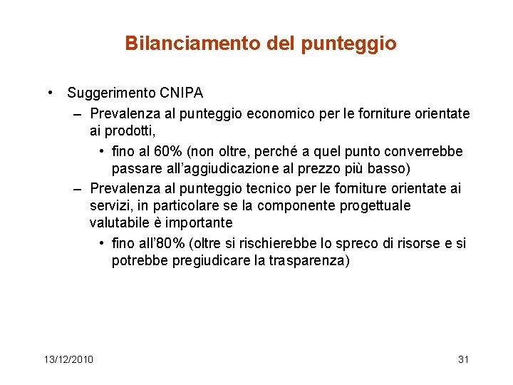 Bilanciamento del punteggio • Suggerimento CNIPA – Prevalenza al punteggio economico per le forniture