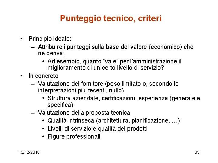 Punteggio tecnico, criteri • Principio ideale: – Attribuire i punteggi sulla base del valore