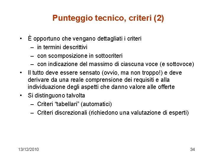 Punteggio tecnico, criteri (2) • È opportuno che vengano dettagliati i criteri – in
