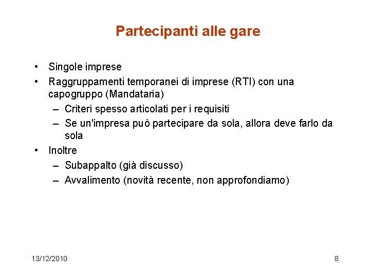 Partecipanti alle gare • Singole imprese • Raggruppamenti temporanei di imprese (RTI) con una