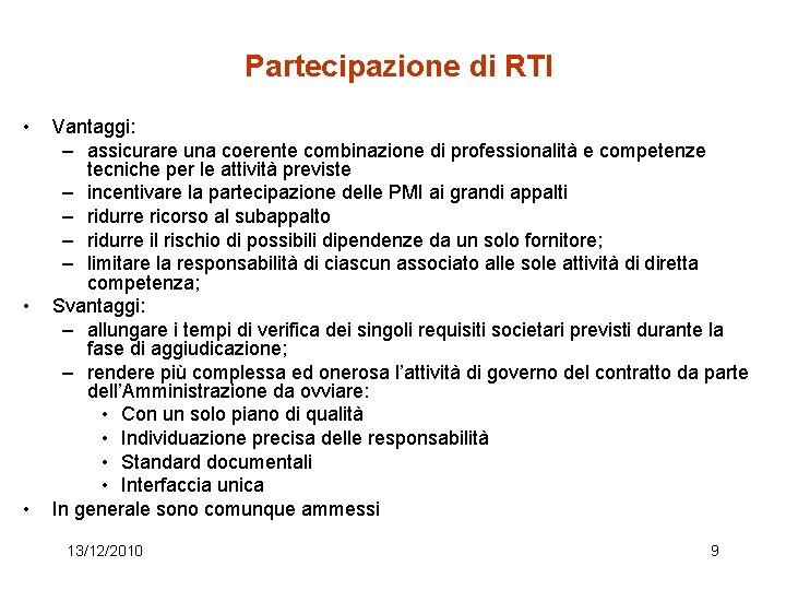 Partecipazione di RTI • • • Vantaggi: – assicurare una coerente combinazione di professionalità