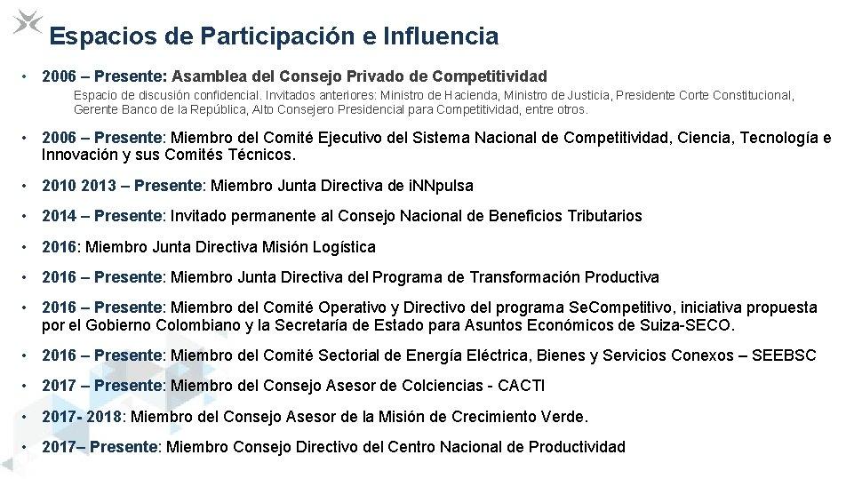 Espacios de Participación e Influencia • 2006 – Presente: Asamblea del Consejo Privado de