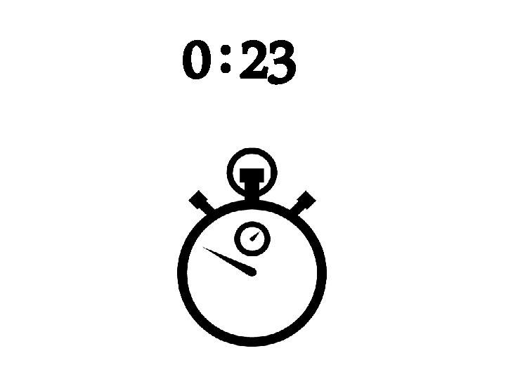0 : 23