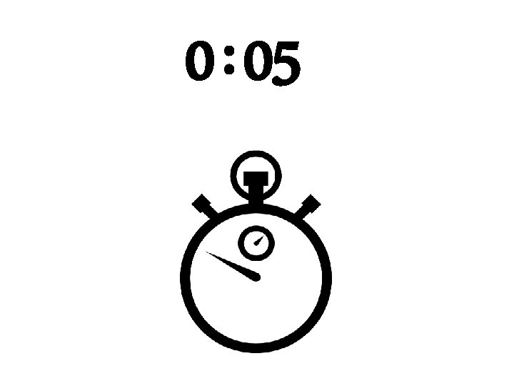 0 : 05
