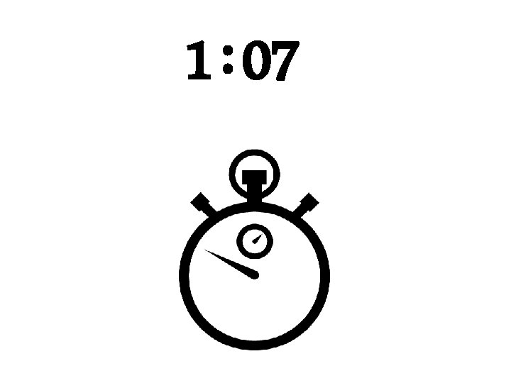 1 : 07