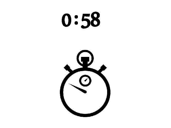 0 : 58