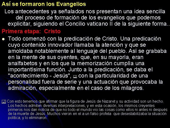 Así se formaron los Evangelios Los antecedentes ya señalados nos presentan una idea sencilla