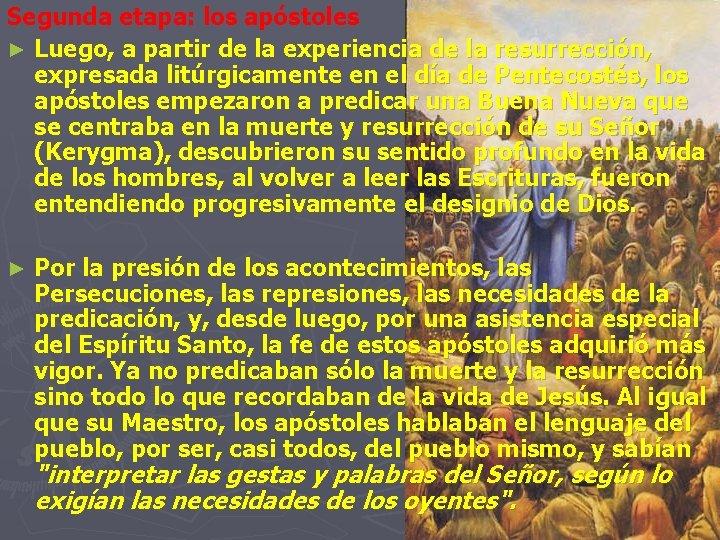 Segunda etapa: los apóstoles ► Luego, a partir de la experiencia de la resurrección,
