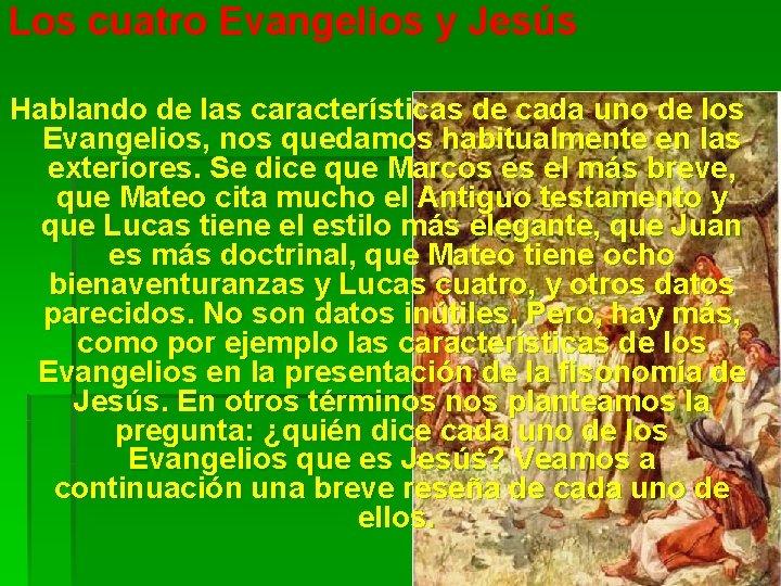 Los cuatro Evangelios y Jesús Hablando de las características de cada uno de los