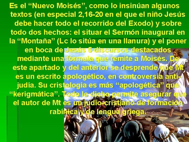 """Es el """"Nuevo Moisés"""", como lo insinúan algunos textos (en especial 2, 16 -20"""