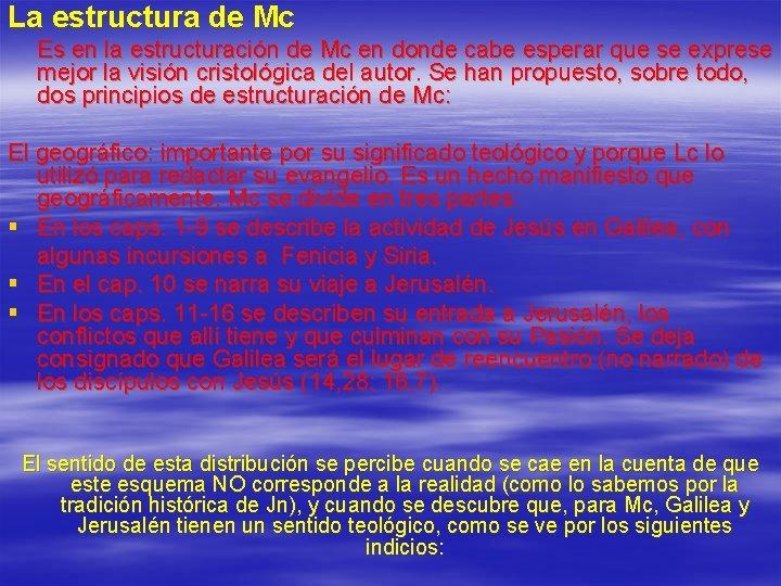 La estructura de Mc Es en la estructuración de Mc en donde cabe esperar