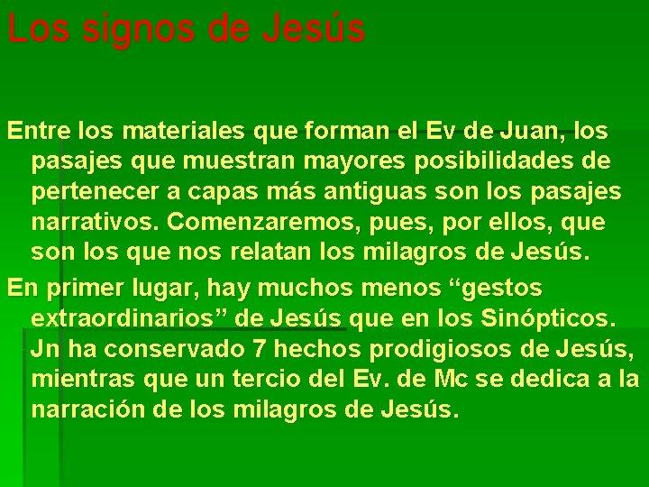 Los signos de Jesús Entre los materiales que forman el Ev de Juan, los