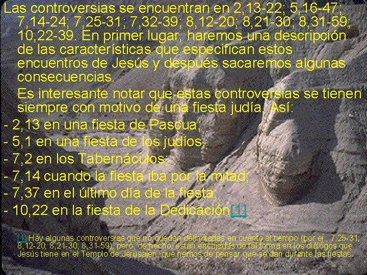 Las controversias se encuentran en 2, 13 22; 5, 16 47; 7, 14 24;