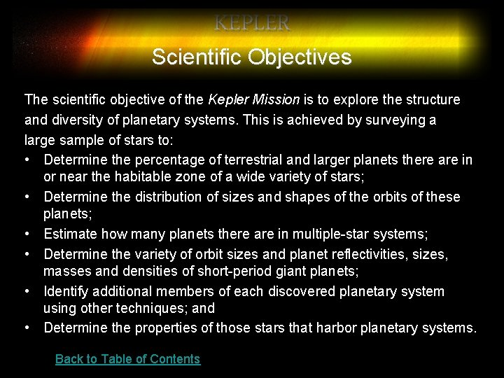 KEPLER Scientific Objectives The scientific objective of the Kepler Mission is to explore the