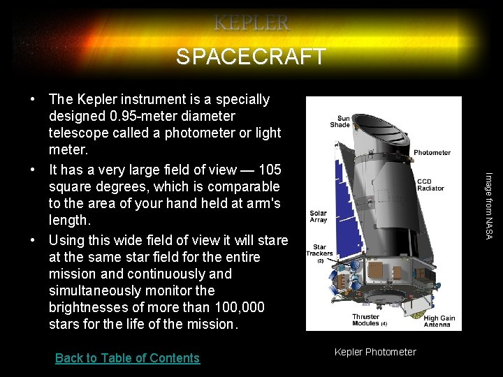 KEPLER SPACECRAFT Back to Table of Contents Image from NASA • The Kepler instrument