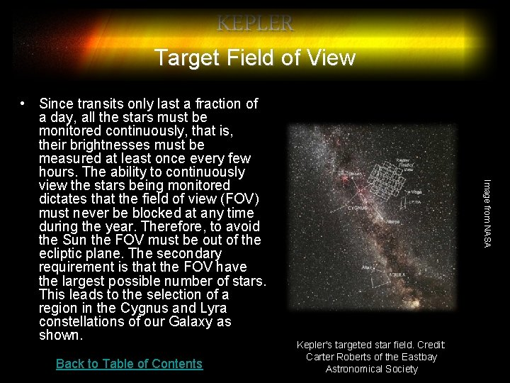 KEPLER Target Field of View Back to Table of Contents Image from NASA •