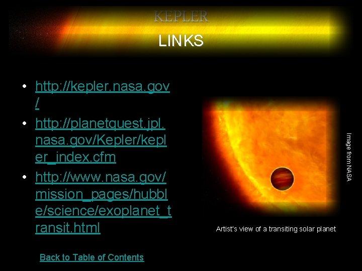 KEPLER LINKS Back to Table of Contents Image from NASA • http: //kepler. nasa.