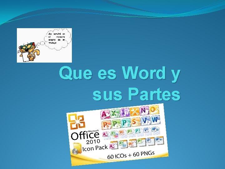 Que es Word y sus Partes