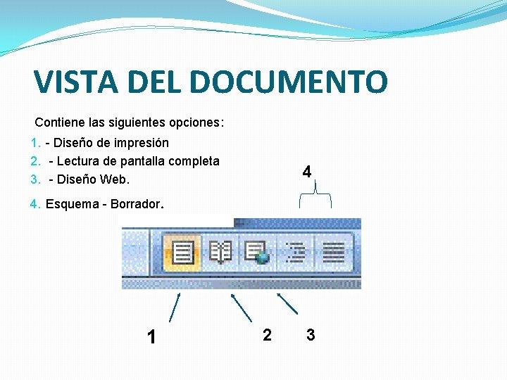 VISTA DEL DOCUMENTO Contiene las siguientes opciones: 1. - Diseño de impresión 2.