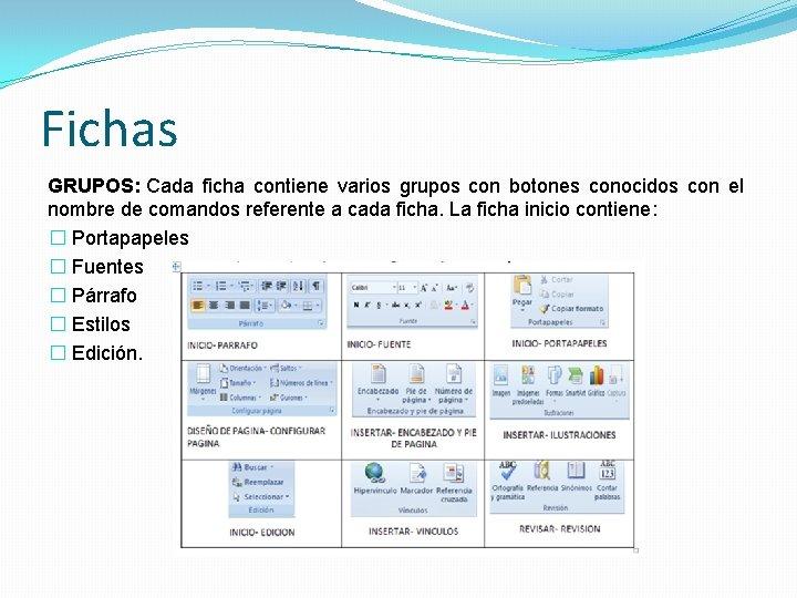 Fichas GRUPOS: Cada ficha contiene varios grupos con botones conocidos con el nombre de