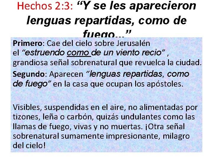 """Hechos 2: 3: """"Y se les aparecieron lenguas repartidas, como de fuego. . ."""