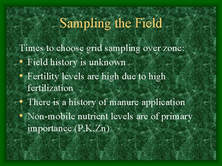 Sampling the Field Times to choose grid sampling over zone: • Field history is
