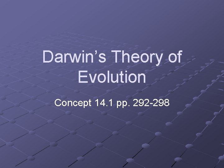 Darwin's Theory of Evolution Concept 14. 1 pp. 292 -298