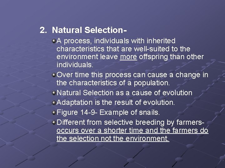 2. Natural Selection. A process, individuals with inherited characteristics that are well-suited to the