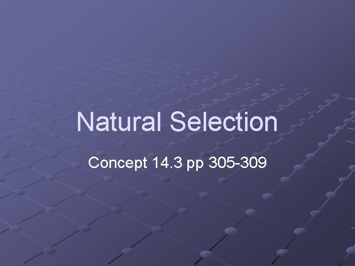 Natural Selection Concept 14. 3 pp 305 -309